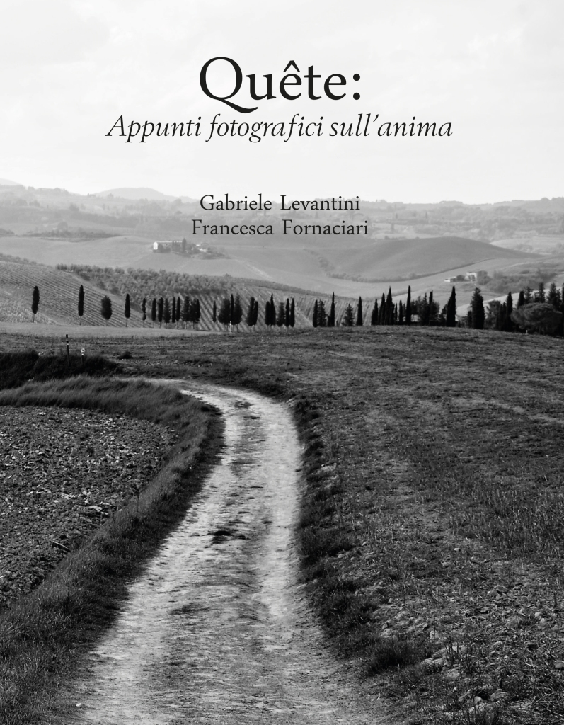 Quête: appunti fotografici sull'anima Gabriele Levantini Francesca Fornaciari ISBN 9788831658492